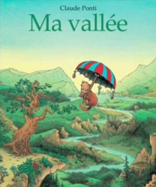 Ma vallée | Claude Ponti (auteur)