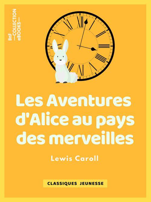 Les Aventures d'Alice au pays des merveilles | Lewis Carroll (auteur)