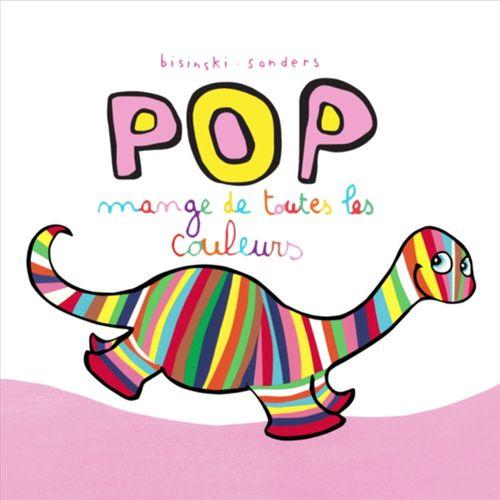 Pop mange de toutes les couleurs | Pierrick Bisinski  (auteur)