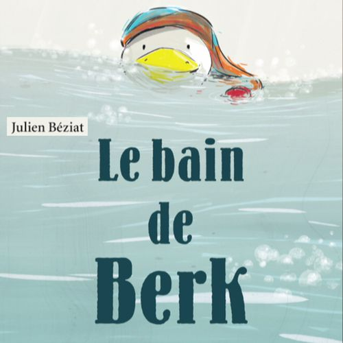 Le bain de Berk | Julien Béziat (auteur)