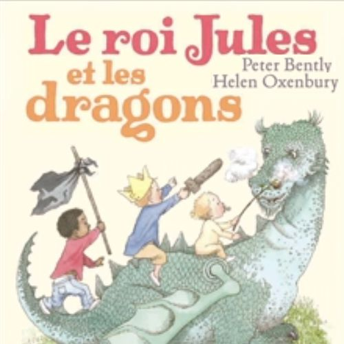 Le roi Jules et les dragons | Peter Bently (auteur)