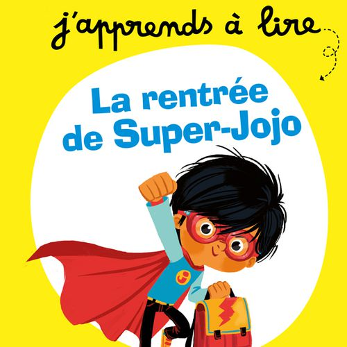 La rentrée de Super-Jojo | Blandine Aubin (auteur)