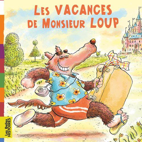 Les vacances de Monsieur Loup | Valérie Cros (auteur)
