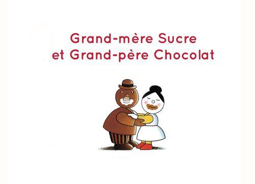 Grand-mère Sucre et grand-père Chocolat | Gigi Bigot (auteur)