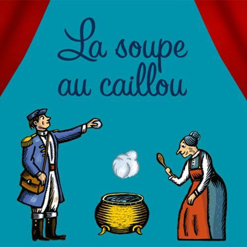 La soupe au caillou | Conte populaire russe / Traduction : Anne Marchon (auteur)