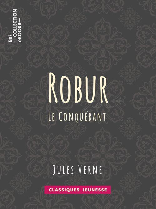 Robur-le-conquérant | Jules Verne (auteur)