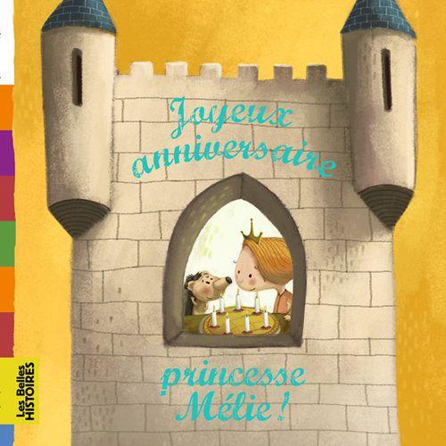Joyeux anniversaire, Princesse Mélie | Antoine Lanciaux (auteur)