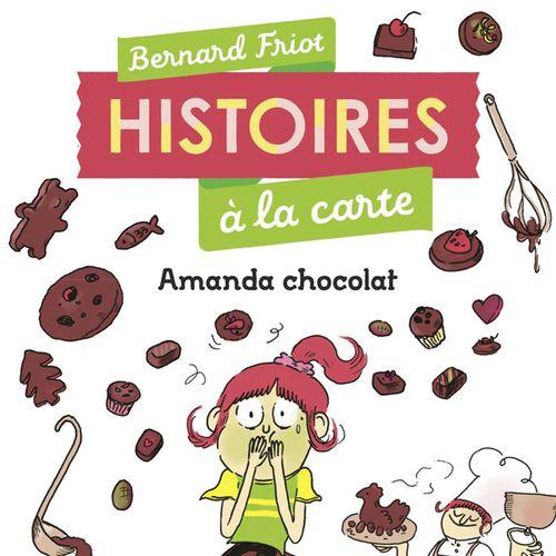 Amanda chocolat   Bernard Friot (auteur)