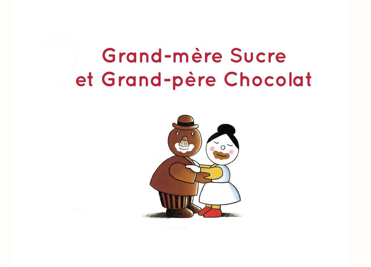 Grand-mère Sucre et grand-père Chocolat |
