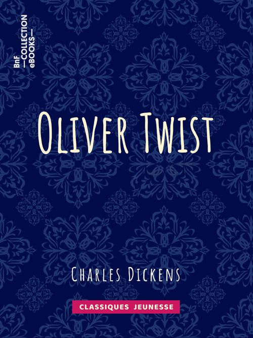 Oliver Twist | Charles Dickens (auteur)