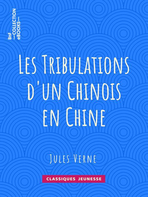 Les Tribulations d'un Chinois en Chine | Jules Verne (auteur)