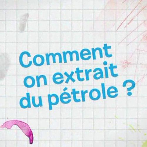 Comment on extrait du pétrole? |