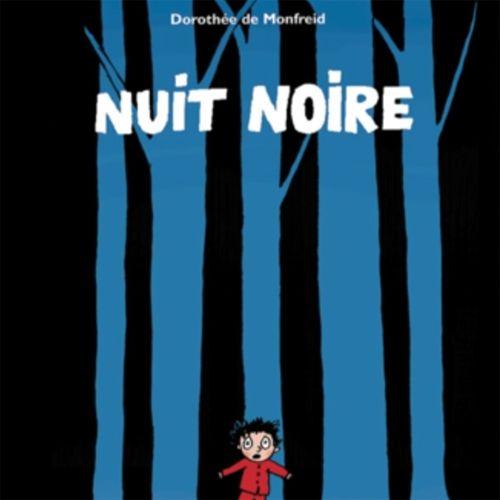 Nuit noire | Dorothée de Monfreid (auteur)