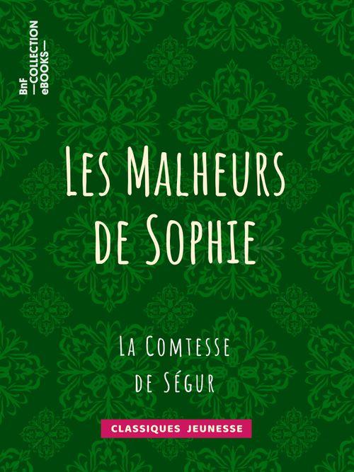 Les Malheurs de Sophie | La Comtesse de Ségur (auteur)
