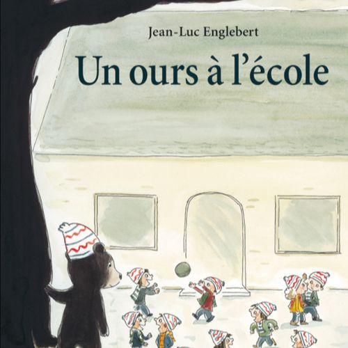 Un ours à l'école | Jean-Luc Englebert (auteur)