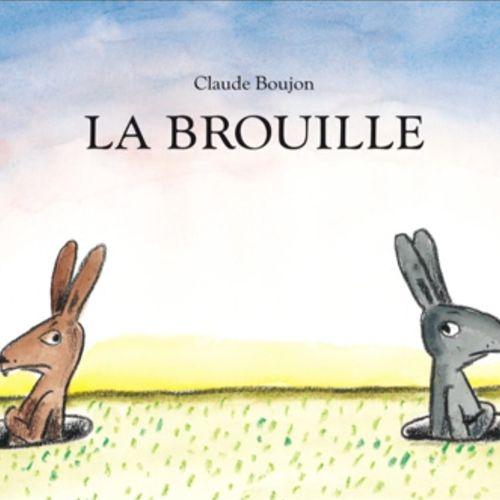 La brouille | Claude Boujon (auteur)