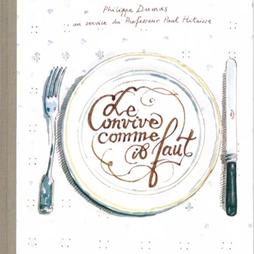 Le convive comme il faut | Philippe Dumas (auteur)
