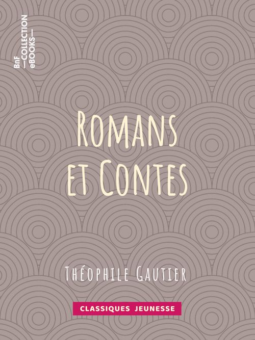 Romans et contes | Théophile Gautier (auteur)