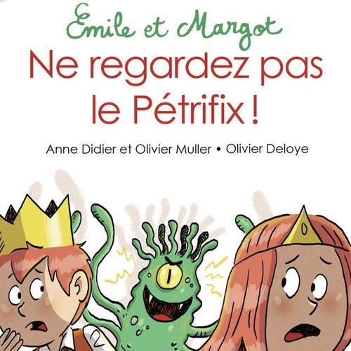 Ne regardez pas le Pétrifix !   Anne Didier, Olivier Muller, Olivier Deloye (auteur)