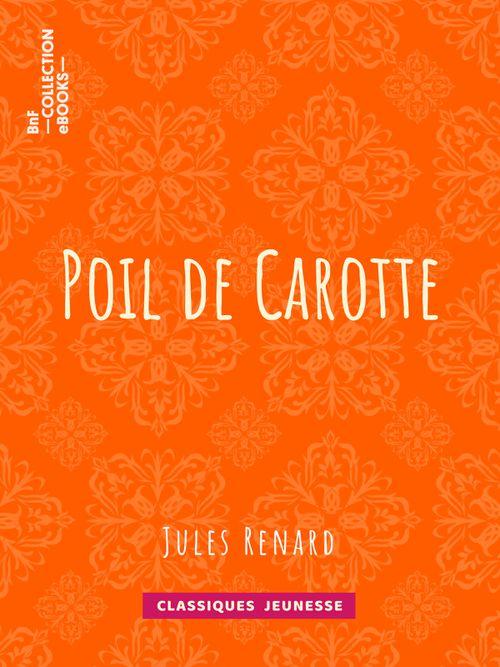 Poil de Carotte | Jules Renard (auteur)