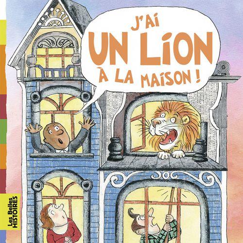 J'ai un lion à la maison | Claude Prothée (auteur)