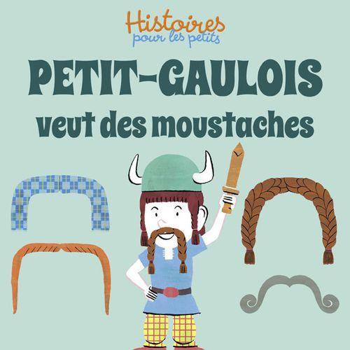 Petit Gaulois veut des moustaches | Valérie Cros (auteur)