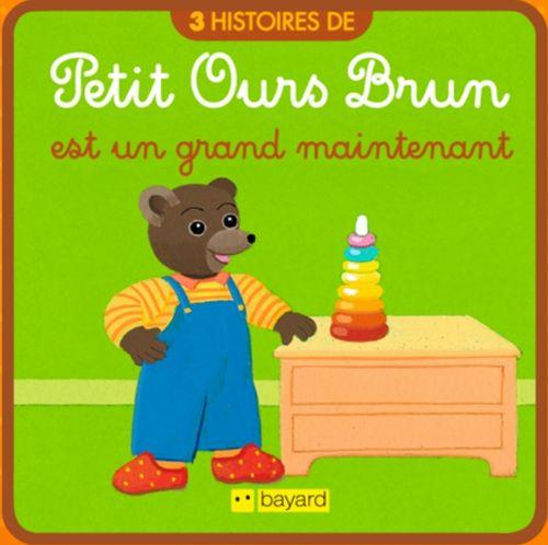Petit Ours Brun est grand maintenant | Marie Aubinais (auteur)