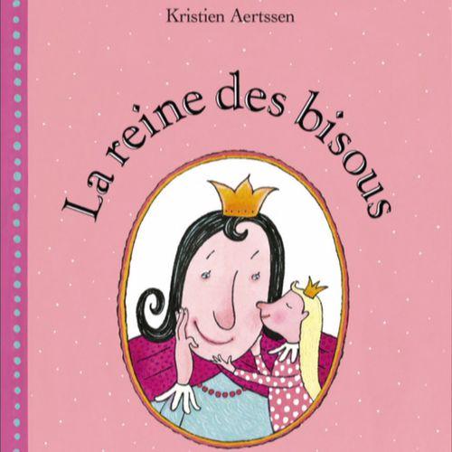 La reine des bisous | Kristien Aertssen (auteur)