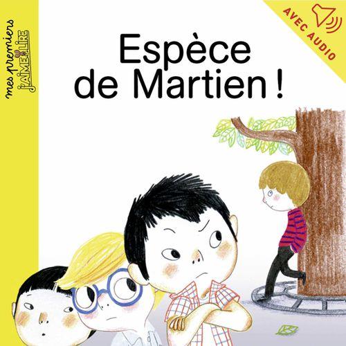 Espèce de Martien ! | Jo Hoestlandt (auteur)