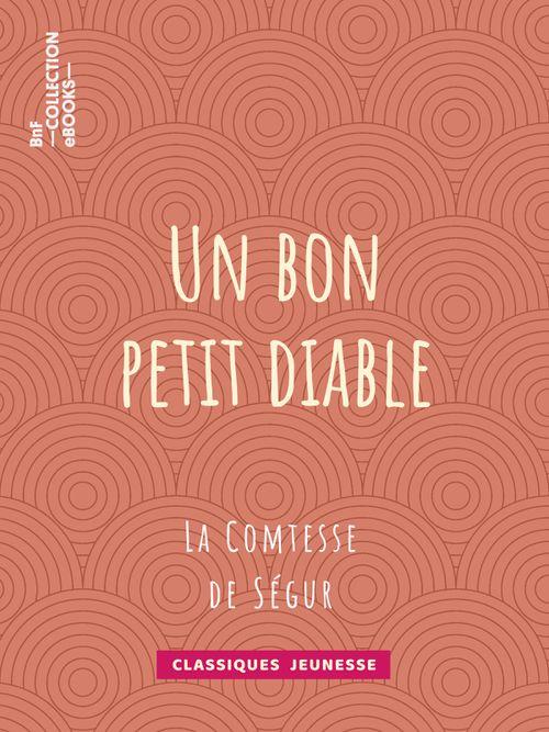 Un bon petit diable | Comtesse de Ségur (auteur)