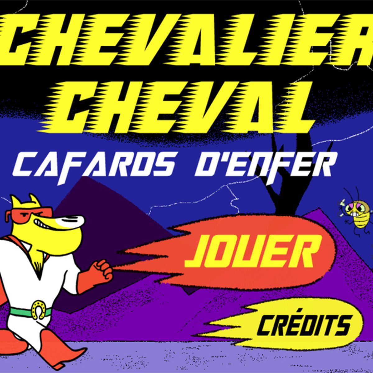 Chevalier Cheval, cafards d'enfer |