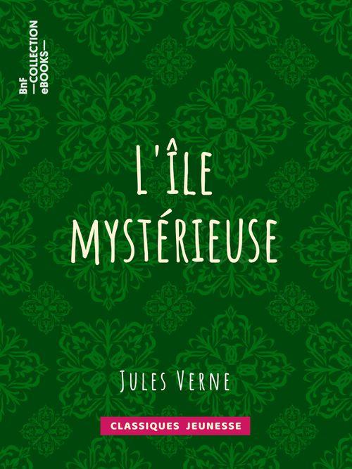 L'Ile mystérieuse | Jules Verne (auteur)