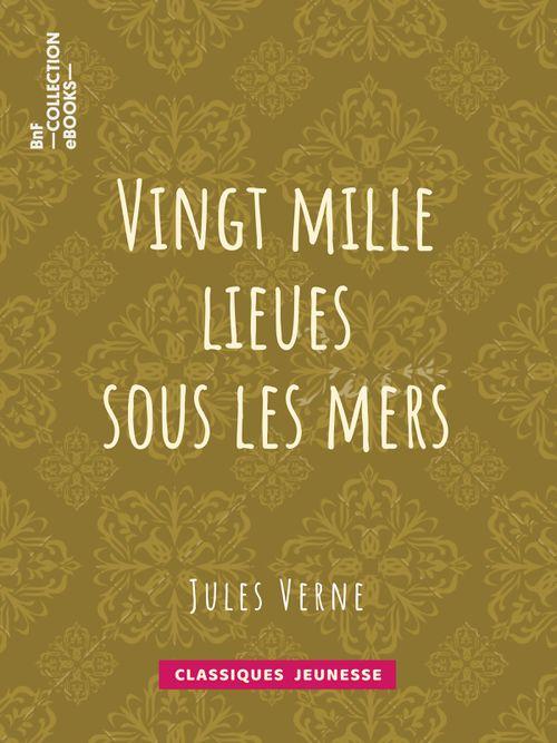 Vingt mille lieues sous les mers | Jules Verne (auteur)