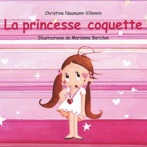 La Princesse coquette | Christine Naumann-Villemin (auteur)