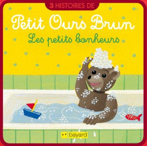 Les petits bonheurs de Petit Ours Brun | Marie Aubinais (auteur)