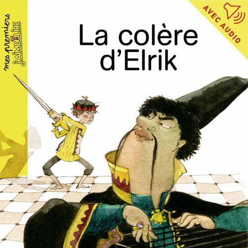 La colère d'Elrik | Jean-Pierre Courivaud (auteur)