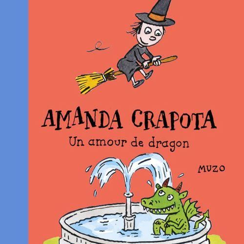 Amanda Crapota - Un amour de dragon | Muzo (auteur)