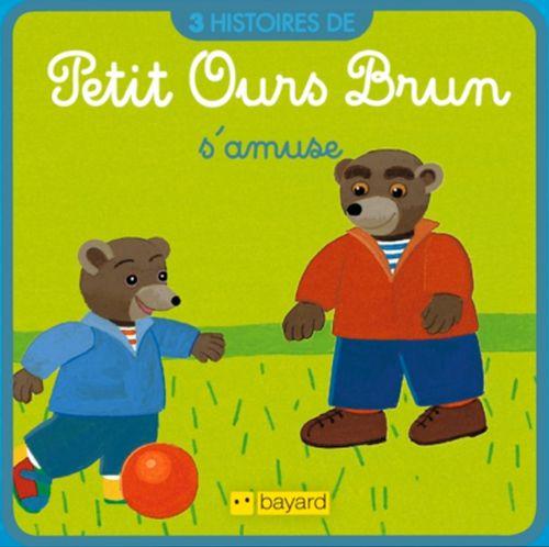 Petit Ours Brun s'amuse | Marie Aubinais (auteur)