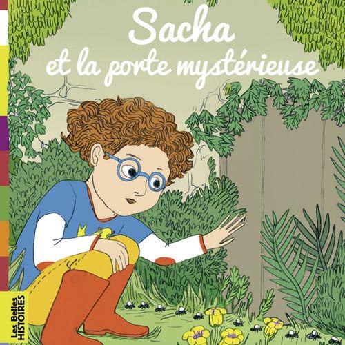 Sacha et la porte mystérieuse | Marine Gérald (auteur)