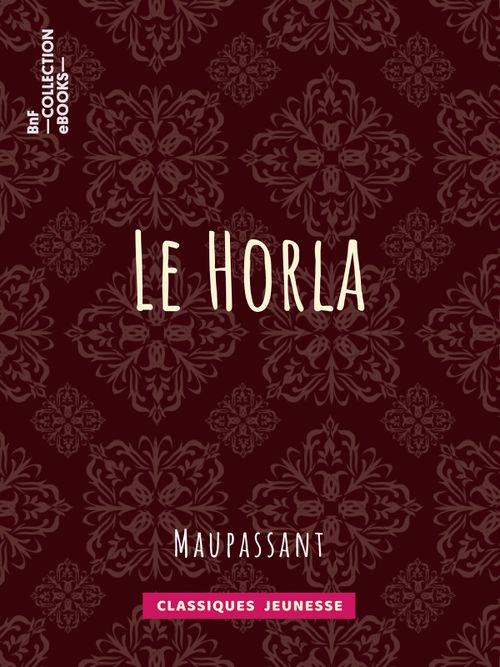 Le Horla | Guy de Maupassant (auteur)