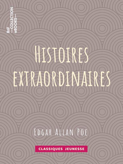 Histoires extraordinaires | Edgar Allan Poe (auteur)