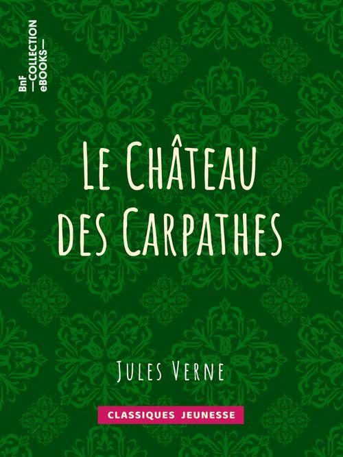 Le Château des Carpathes | Jules Verne (auteur)