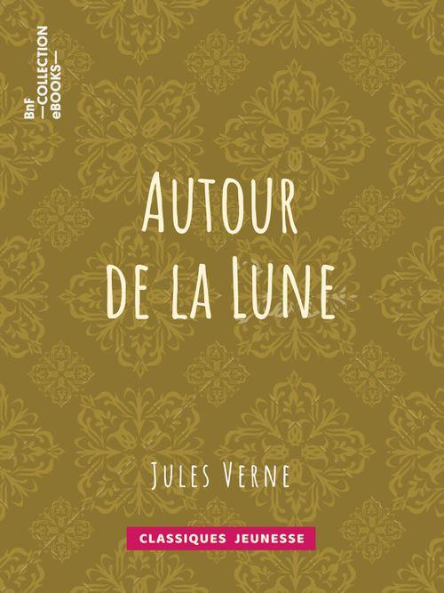 Autour de la Lune | Jules Verne (auteur)