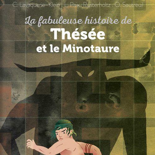 La fabuleuse histoire de Thésée et le minotaure   Laurence Paix Rusterholtz, Christiane Lavaquerie-Klein, Olivia Sautreuil (auteur)