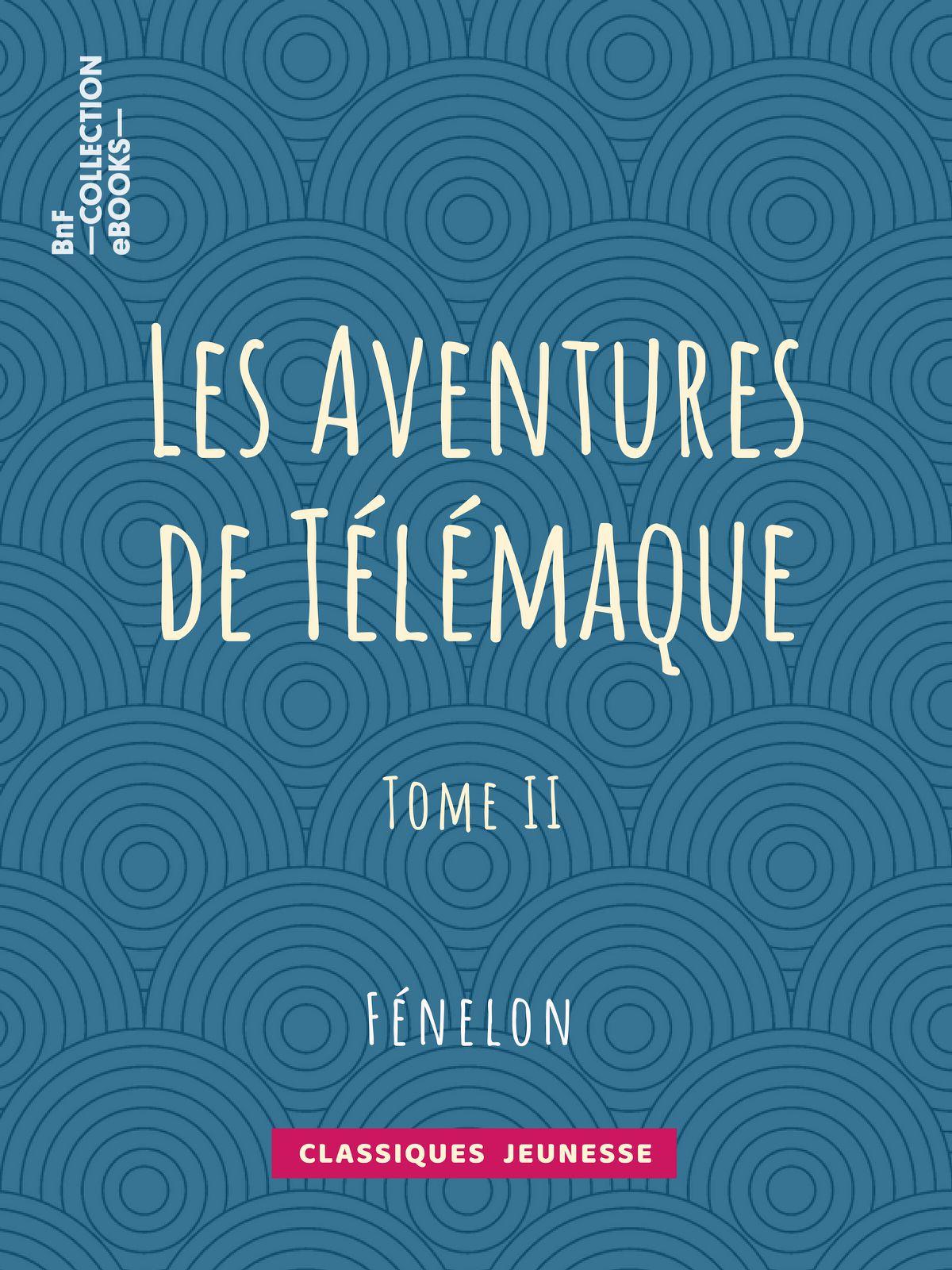 Les Aventures de Télémaque - Tome II |