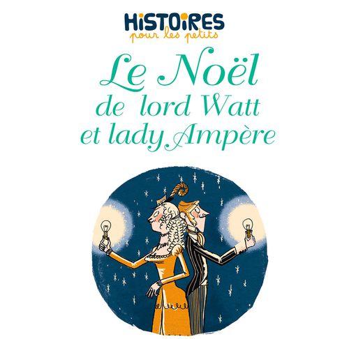 Le Noël de lord Watt et lady Ampère | Paule Battault (auteur)