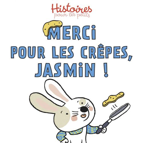 Merci pour les crêpes, Jasmin ! | Ghislaine Biondi (auteur)