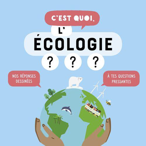 C'est quoi, l'écologie ?   Sophie Dussaussois, Jacques Azam (auteur)