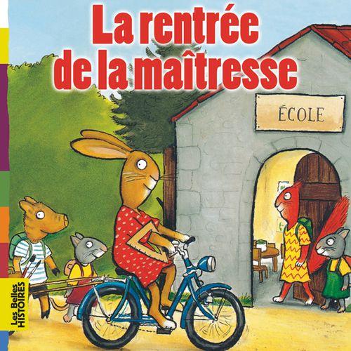La rentrée de la maîtresse | Agnès Bertron-Martin (auteur)