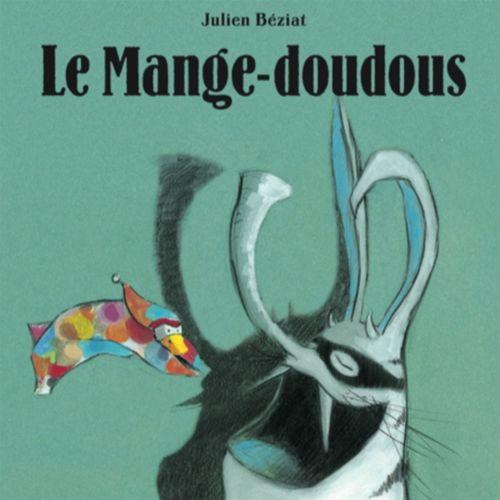 Le Mange-Doudous | Julien Béziat (auteur)